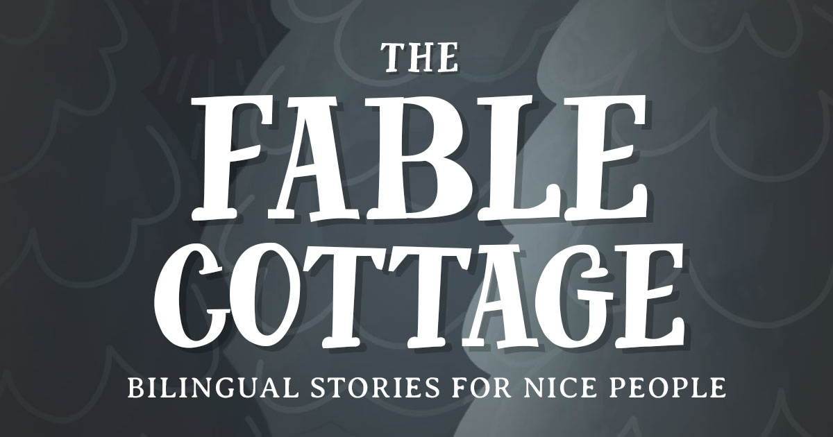 The Fable Cottage: Bilingual stories for language learners